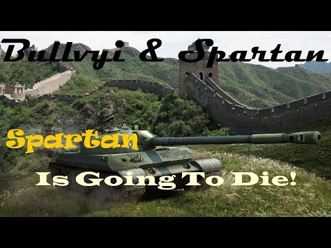 Bullvyi & Spartan In Spartan Is Going To Die! (World Of Tanks Console)