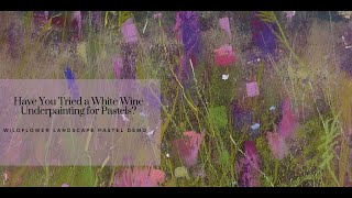 Underpainting with Pastel and WINE!  Pastel Painting Landscape Demo