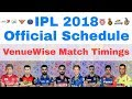 IPL 2018 Official Schedule With Timings | Get All Teams Venues Timings MP3