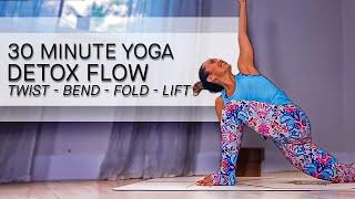 30 Minute Yoga Detox Flow — Twist, Bend, Fold, and Lift