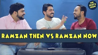 Ramzan Then vs Ramzan Now | The Idiotz Show | Hilarious