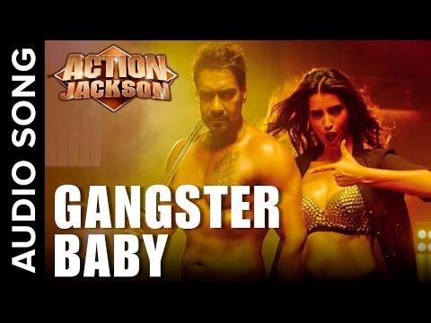 Gangster Baby (Uncut Audio Song) | Action Jackson | Sonakshi Sinha & Manasvi Mamgai