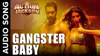Gangster Baby | Full Audio Song | Action Jackson