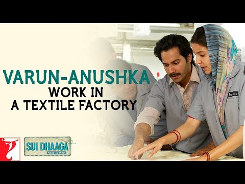 Varun-Anushka work in a textile factory | Varun Dhawan | Anushka Sharma | Sui Dhaaga - Made In India