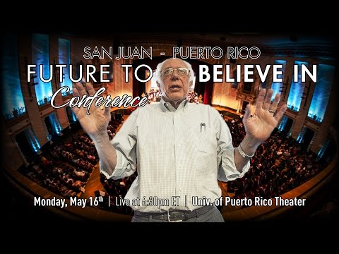 Bernie Sanders LIVE from San Juan, Puerto Rico - A Future to Believe in Conference
