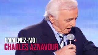Charles Aznavour 34 Emmenez Moi 34 Avec P Bruel C Badi Et H Ségara