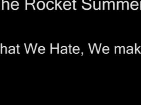 Rocket Summer - What We Hate We Make