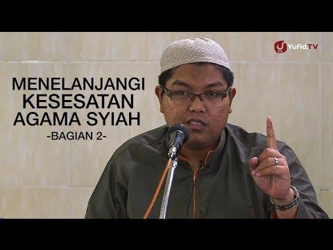 Pengajian Islam: Menelanjangi Kesesatan Agama Syiah (Bagian 2) - Ustadz Firanda Andirja