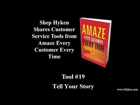 Customer Service Tool #19: Tell Your Story