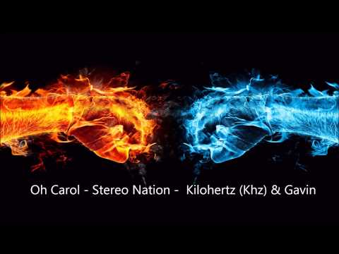 Oh Carol - Stereo Nation -  Kilohertz (Khz) & Gavin