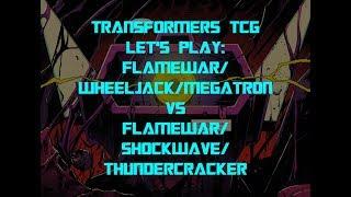 Let's Play Transformers Trading Card Game TCG - FW/Megatron/Wheeljack vs FW/Shockwave/Thundercracker