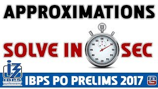 Approximations | Solve in 10 Seconds | Maths | IBPS PO PRELIMS 2017