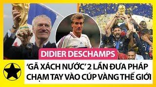 Didier Deschamps – 'Gã Xách Nước' Trở Thành Huyền Thoại Pháp Với 2 Lần Vô Địch World Cup
