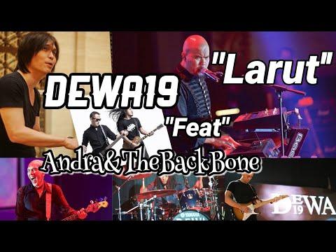 Dewa19 Feat Andra & The Back Bone - Larut (new Version) Remake By : Sunrez