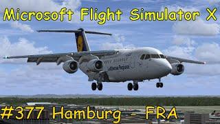Let's Play Microsoft Flight Simulator X Teil 377 Hamburg - Frankfurt (Avro RJ85)