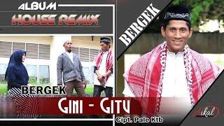download lagu Bergek -  Gini Gitu  Albmum Remix House gratis