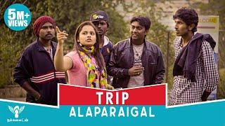 Trip Alaparaigal - Nakkalites