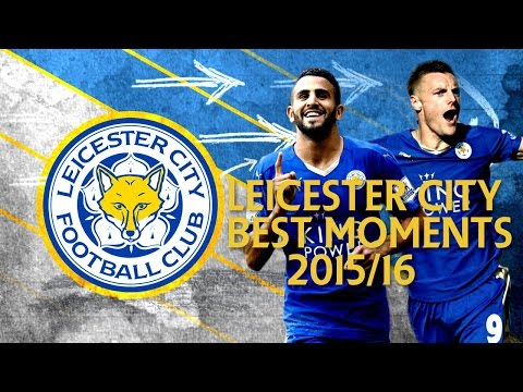 "Leicester City Best Moments 2015/16 ""THE FOXES"""