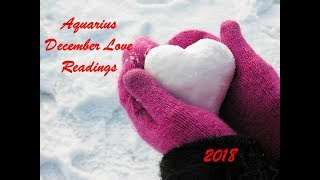 Aquarius December Love Reading 2018 - FORGIVE, ACCEPT AND LOVE YOURSELF!