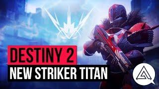 DESTINY 2   All New Striker Titan Abilities, Super Gameplay & Subclass Skill Tree