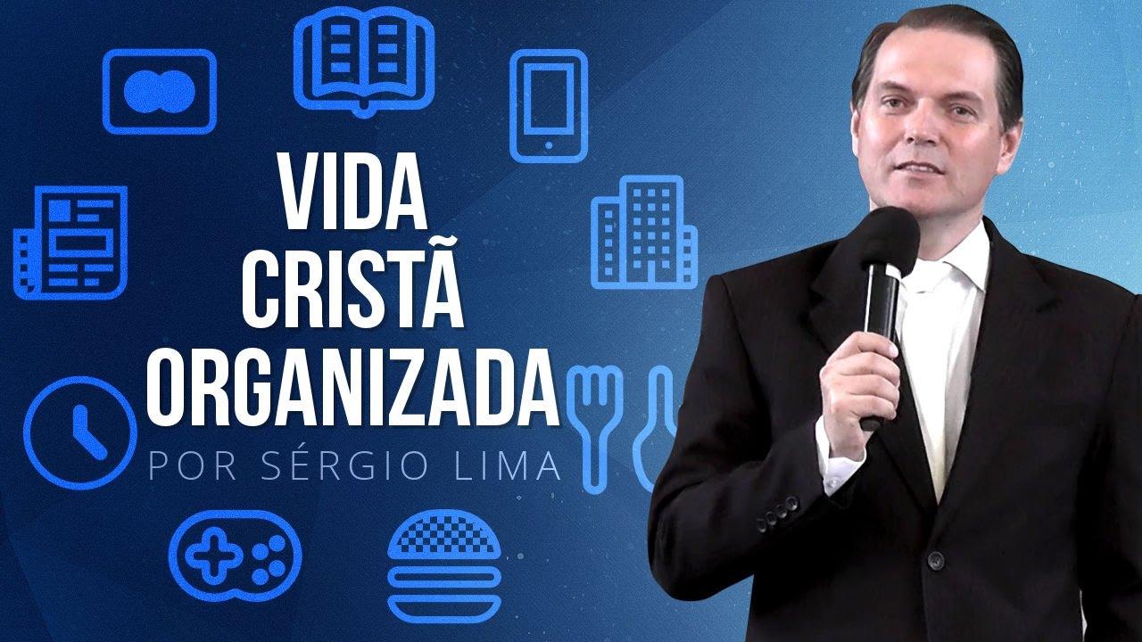 Fundamentos de uma Vida Cristã Organizada - Sérgio Lima