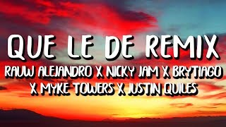 Rauw Alejandro - Que Le De Remix (Letra) ft. Nicky Jam, Justin Quiles, Myke Towers, Brytiago)