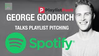 Spotify Playlist Pitching with George Goodrich of Playlist Push