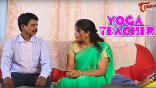 Yoga Teacher || Telugu Short Film 2017 || By Jhaggon