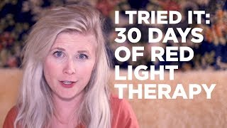 I Tried It: 30 Days of Red Light Therapy