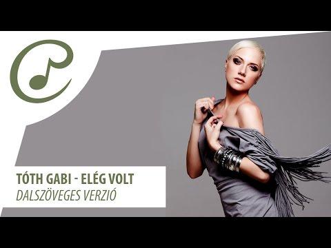 Tóth Gabi - Elég Volt (dalszöveg - Lyrics Video)
