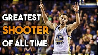 Why Steph Curry is the GREATEST SHOOTER of ALL TIME