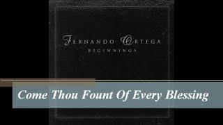 Come Thou Fount Of Every Blessing Fernando Ortega Audio 444hz