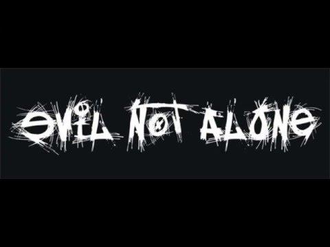 Evil Not Alone - Исповедь