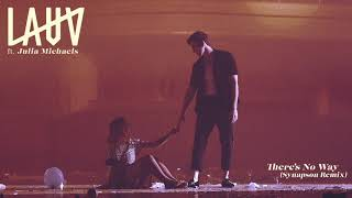 Lauv (feat. Julia Michaels) - There's No Way (Synapson Remix) [Official Audio]