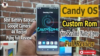 Candy OS Android 8.1 Custom Rom on Redmi Note 5 Pro with MI and Google Camera