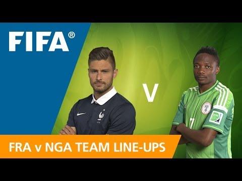 France v. Nigeria - Team Line-ups EXCLUSIVE