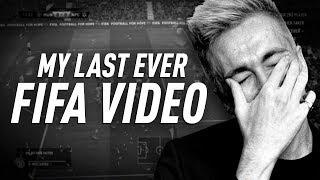MY LAST FIFA VIDEO...