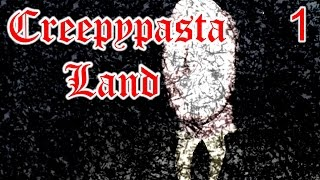 """Creepypasta Land - """"We Should Really Move"""" Horror Game, Manly Let's Play Pt.1"""