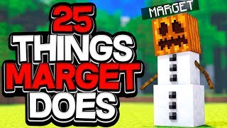 25 THINGS MARGET DOES IN MINECRAFT!