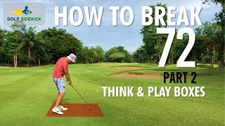 How to Shoot 71 - Break Score Barriers - THINK & PLAY BOX - Part 2