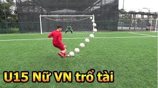 Thử Thách Bóng Đá Đỗ Kim Phúc thi sút Penalty với dàn sao nữ U15 ĐT Việt Nam