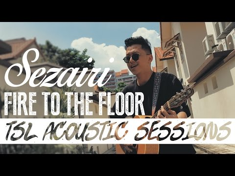 Fire To The Floor (Acoustic) - Sezairi | TSL Acoustic Sessions