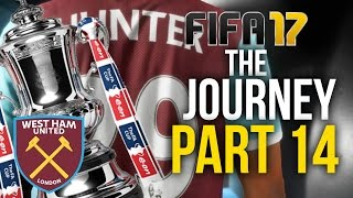 FIFA 17 THE JOURNEY Gameplay Walkthrough Part 14 - FA CUP (West Ham) #Fifa17