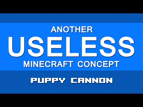 Another Useless Minecraft Concept #20 Puppy Cannon