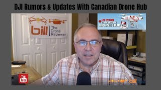 DJI Rumors & Updates With Canadian Drone Hub