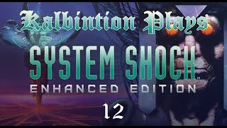 Zero G - Ep12 - System Shock: Enhanced Edition