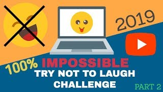 EPIC 100% Impossible - Try Not To Laugh Challenge - 2019 (part 2)