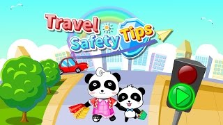 Travel Safety Tips For Kids & Baby Panda Games For Kids & Traffic Safety