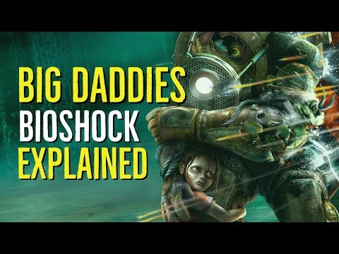 BIG DADDIES (BioShock) EXPLAINED