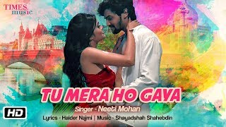 Tu Mera Ho Gaya | Official | Neeti Mohan | Shayadshah Shahebdin | Haider Najmi